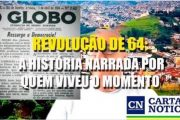 Revolução de 64: a história narrada por quem viveu o momento