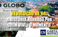 Revolução de 64: a história narrada por quem viveu o momento